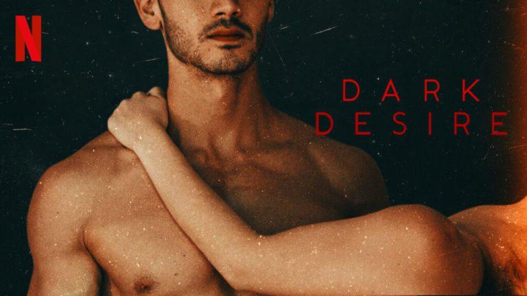 Netflix's Dark Desire Review: Return of Crazy Amounts of Sex