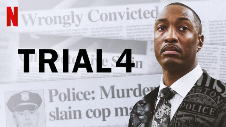 Netflix's Trial 4 Review: Systemic-Racial Injustice and an Innocent Convicted Again