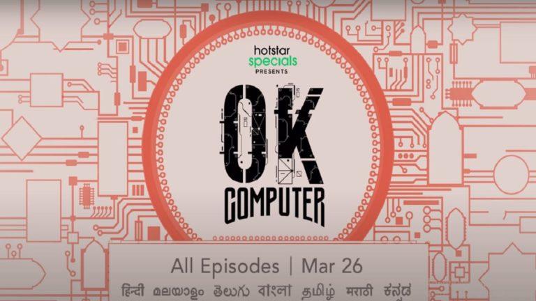 Hotstar's Ok Computer Review: Freakishly Hilarious